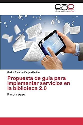 9783848463169: Propuesta de guía para implementar servicios en la biblioteca 2.0: Paso a paso (Spanish Edition)