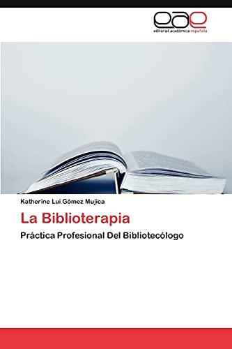 9783848463626: La Biblioterapia: Práctica Profesional Del Bibliotecólogo (Spanish Edition)