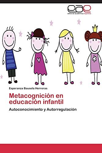 9783848463763: Metacognición en educación infantil: Autoconocimiento y Autorregulación (Spanish Edition)