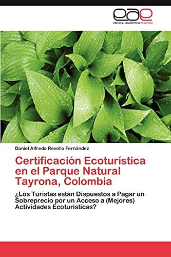 Certificacion Ecoturistica En El Parque Natural Tayrona, Colombia: Daniel Alfredo Revollo Ferná...