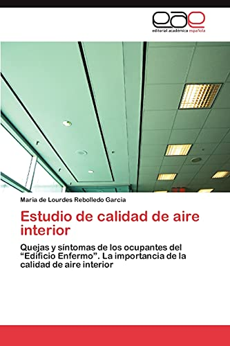 """9783848463930: Estudio de calidad de aire interior: Quejas y síntomas de los ocupantes del """"Edificio Enfermo"""". La importancia de la calidad de aire interior (Spanish Edition)"""