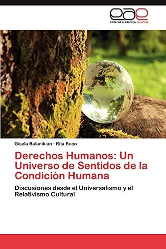 9783848464319: Derechos Humanos: Un Universo de Sentidos de la Condición Humana: Discusiones desde el Universalismo y el Relativismo Cultural (Spanish Edition)
