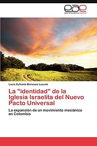 """9783848464753: La """"identidad"""" de la Iglesia Israelita del Nuevo Pacto Universal: La expansión de un movimiento mesiánico en Colombia (Spanish Edition)"""