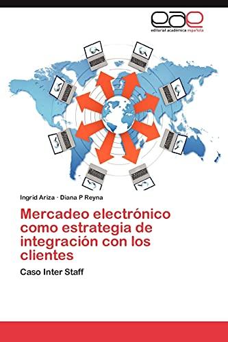 9783848465019: Mercadeo Electronico Como Estrategia de Integracion Con Los Clientes