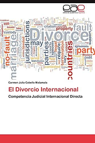 9783848465361: El Divorcio Internacional: Competencia Judicial Internacional Directa (Spanish Edition)
