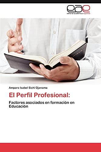 9783848465446: El Perfil Profesional:: Factores asociados en formación en Educación (Spanish Edition)