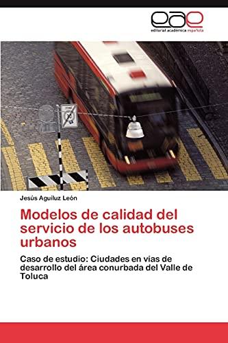Modelos de Calidad del Servicio de Los Autobuses Urbanos: Jesús Aguiluz Leà n