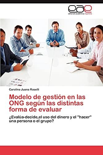Modelo de gestión en las ONG según las distintas forma de evaluar: ¿Evalúa-decide,el uso del dinero...