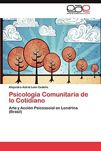 9783848466511: Psicología Comunitaria de lo Cotidiano: Arte y Acción Psicosocial en Londrina (Brasil) (Spanish Edition)