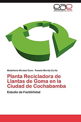 9783848466696: Planta Recicladora de Llantas de Goma en la Ciudad de Cochabamba: Estudio de Factibilidad (Spanish Edition)