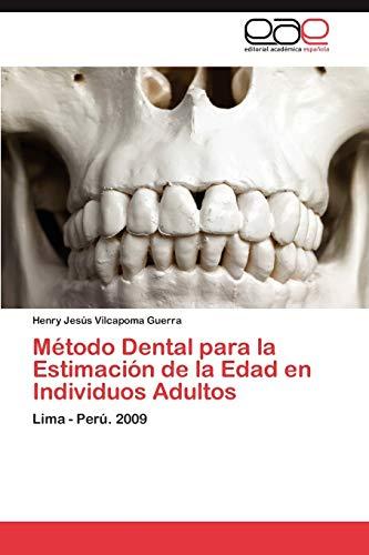 9783848466726: Método Dental para la Estimación de la Edad en Individuos Adultos: Lima - Perú. 2009 (Spanish Edition)
