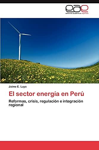 9783848466757: El sector energía en Perú: Reformas, crisis, regulación e integración regional (Spanish Edition)