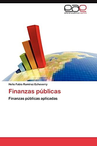 9783848467051: Finanzas públicas: Finanzas públicas aplicadas (Spanish Edition)
