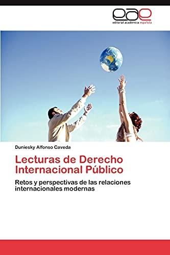 Lecturas de Derecho Internacional Público: Retos y perspectivas de las relaciones internacionales modernas