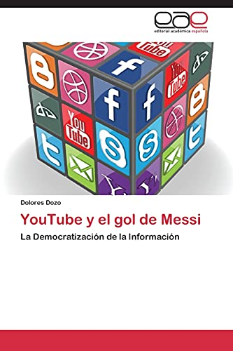 9783848467884: YouTube y el gol de Messi: La Democratización de la Información (Spanish Edition)