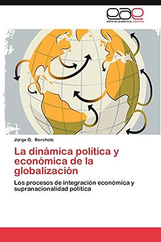 La Dinamica Politica y Economica de La Globalizacion: Jorge O. Bercholc