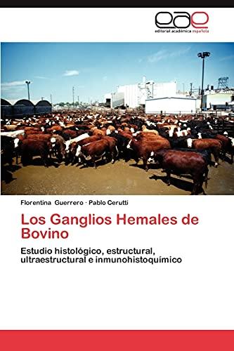 9783848468706: Los Ganglios Hemales de Bovino: Estudio histológico, estructural, ultraestructural e inmunohistoquímico (Spanish Edition)