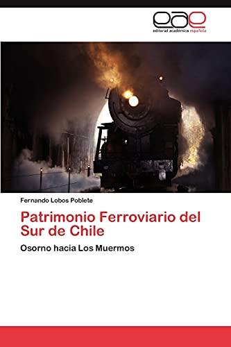 9783848468843: Patrimonio Ferroviario del Sur de Chile: Osorno hacia Los Muermos (Spanish Edition)