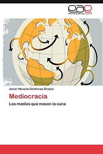 9783848469000: Mediocracia: Los medios que mecen la cuna (Spanish Edition)