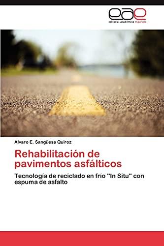 """9783848469314: Rehabilitación de pavimentos asfálticos: Tecnología de reciclado en frío """"In Situ"""" con espuma de asfalto (Spanish Edition)"""