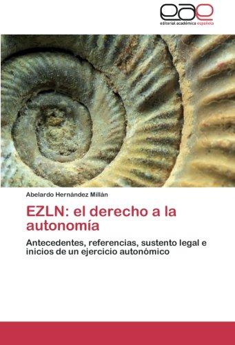 9783848469420: EZLN: el derecho a la autonomía: Antecedentes, referencias, sustento legal e inicios de un ejercicio autonómico