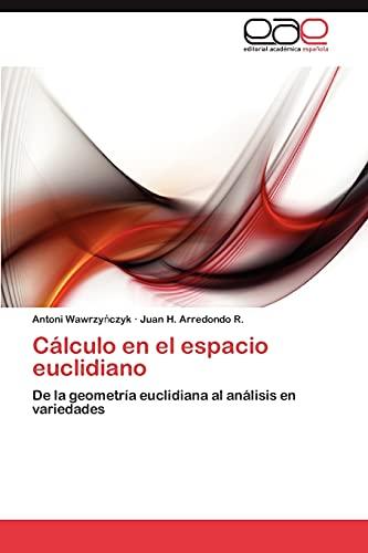 Calculo En El Espacio Euclidiano: Antoni Wawrzy Czyk