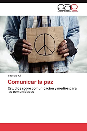 9783848470204: Comunicar la paz: Estudios sobre comunicación y medios para las comunidades (Spanish Edition)