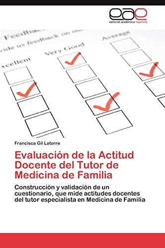 Evaluacion de La Actitud Docente del Tutor de Medicina de Familia: Francisca Gil Latorre