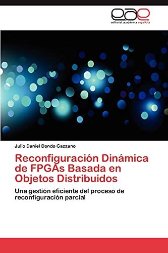 Reconfiguracion Dinamica de FPGAs Basada En Objetos Distribuidos: Julio Daniel Dondo Gazzano