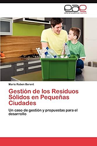 9783848470525: Gestión de los Residuos Sólidos en Pequeñas Ciudades: Un caso de gestión y propuestas para el desarrollo (Spanish Edition)