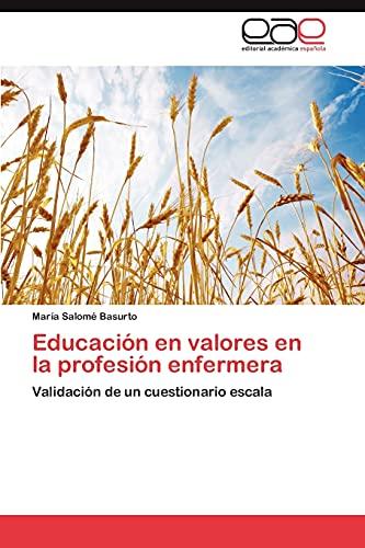 9783848470983: Educación en valores en la profesión enfermera: Validación de un cuestionario escala (Spanish Edition)