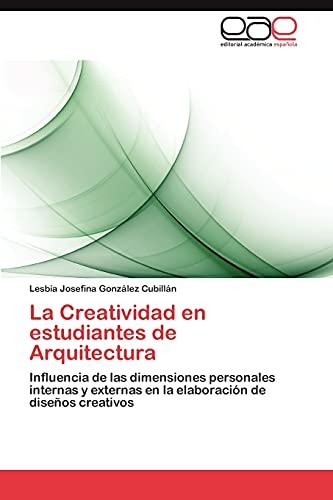 La Creatividad en estudiantes de Arquitectura: Influencia de las dimensiones personales internas y ...