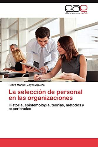 La Seleccion de Personal En Las Organizaciones: Pedro Manuel Zayas Agüero