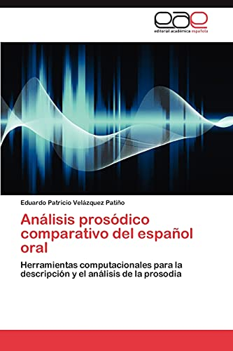 9783848471652: Analisis Prosodico Comparativo del Espanol Oral