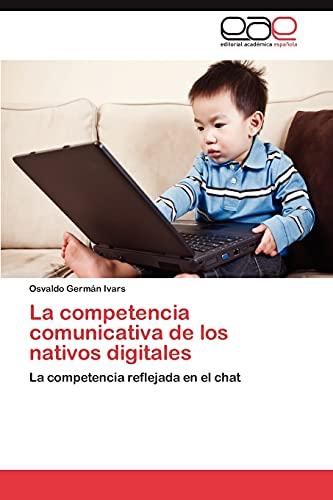 9783848471683: La competencia comunicativa de los nativos digitales: La competencia reflejada en el chat (Spanish Edition)