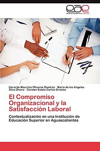 9783848471829: El Compromiso Organizacional y la Satisfacción Laboral: Contextualización en una Institución de Educación Superior en Aguascalientes (Spanish Edition)