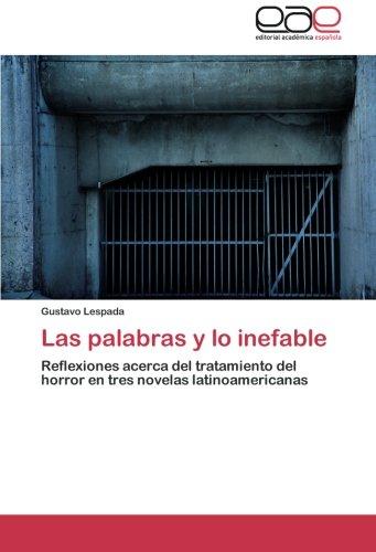 9783848472185: Las palabras y lo inefable: Reflexiones acerca del tratamiento del horror en tres novelas latinoamericanas (Spanish Edition)
