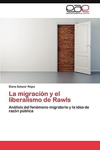 La Migracion y El Liberalismo de Rawls (Paperback): Diana Salazar Rojas