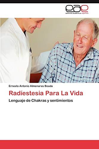 9783848472772: Radíestesia Para La Vida: Lenguaje de Chakras y sentimientos (Spanish Edition)