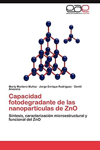 9783848472956: Capacidad fotodegradante de las nanopartículas de ZnO: Síntesis, caracterización microestructural y funcional del ZnO (Spanish Edition)