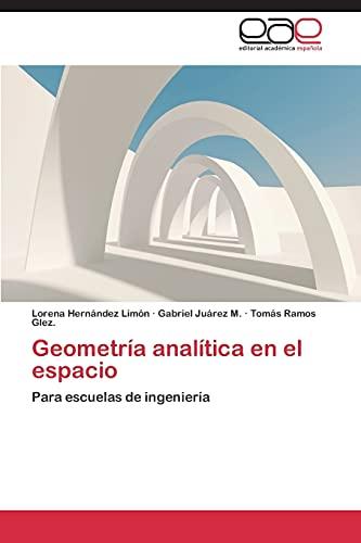 9783848473069: Geometría analítica en el espacio: Para escuelas de ingeniería (Spanish Edition)