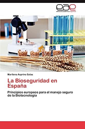 9783848473397: La Bioseguridad en España: Principios europeos para el manejo seguro de la Biotecnología (Spanish Edition)