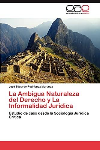 9783848473403: La Ambigua Naturaleza del Derecho y La Informalidad Juridica