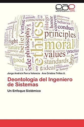 9783848473441: Deontología del Ingeniero de Sistemas: Un Enfoque Sistémico (Spanish Edition)