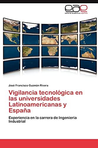 9783848473571: Vigilancia tecnológica en las universidades Latinoamericanas y España: Experiencia en la carrera de Ingeniería Industrial (Spanish Edition)