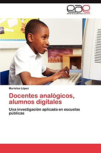 Docentes Analogicos, Alumnos Digitales: Marielsa LÃ pez