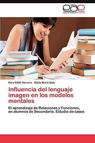 9783848474080: Influencia del lenguaje imagen en los modelos mentales: El aprendizaje de Relaciones y Funciones, en alumnos de Secundaria. Estudio de casos (Spanish Edition)