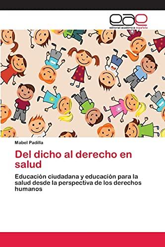9783848474103: Del dicho al derecho en salud: Educación ciudadana y educación para la salud desde la perspectiva de los derechos humanos