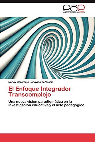 El Enfoque Integrador Transcomplejo: Nancy Coromoto Schavino de Viloria