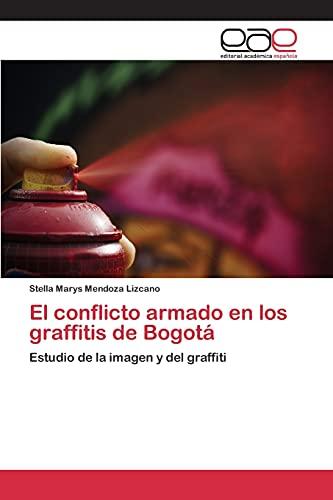 9783848474172: El conflicto armado en los graffitis de Bogot�